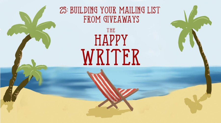 Building Your Mailing List From Giveaways