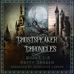 Ghostspeaker Chronicles Books 1-3 by Patty Jansen