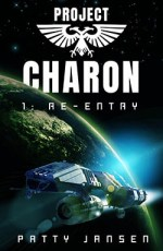 Project Charon 1: Re-entry by Patty Jansen