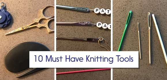 10 Must Have Knitting Tools