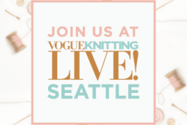 Vogue Knitting Live Seattle!