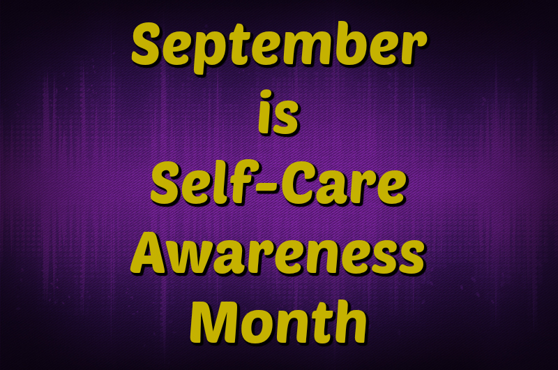 September is Self Care Awareness Month