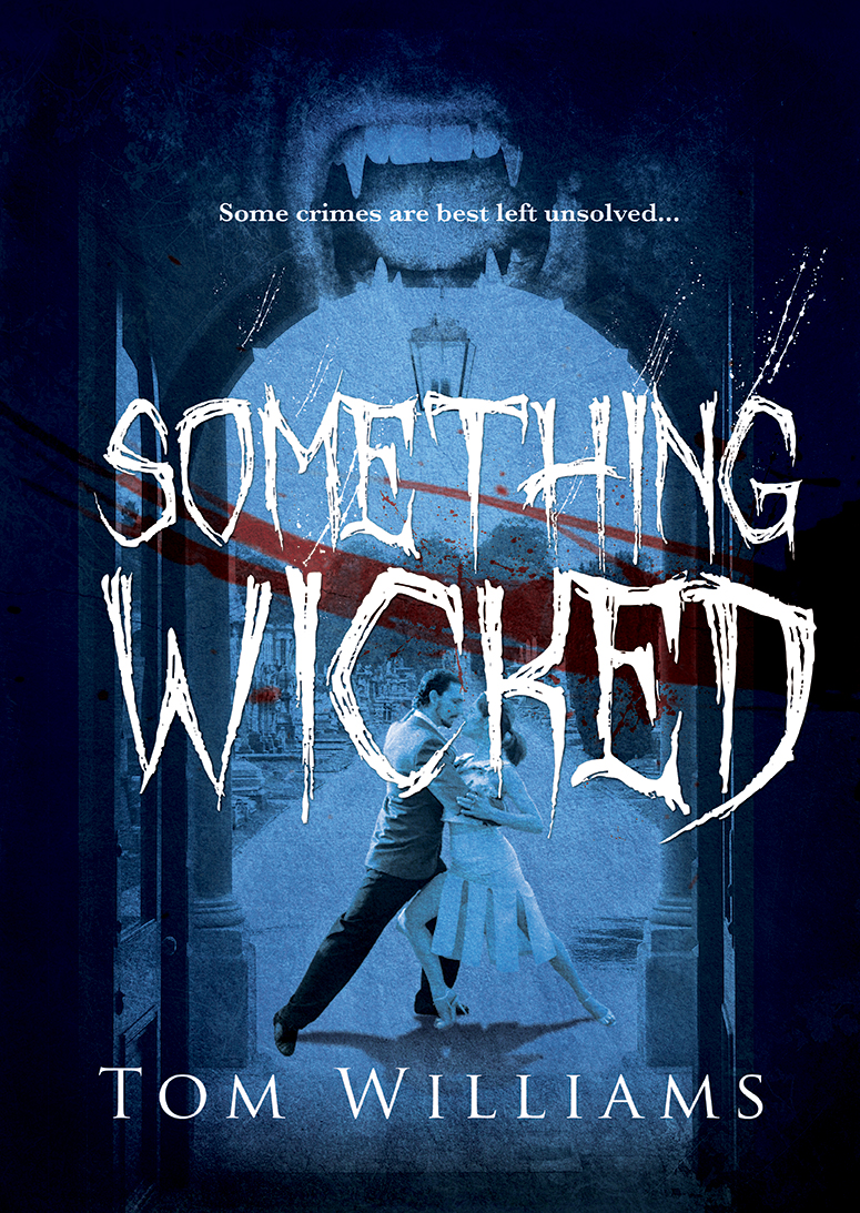 Tom Williams: My Guest Author can Tango Something Wicked on his Book Tour