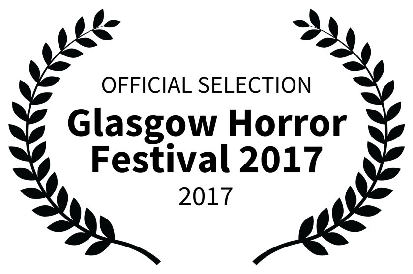 OFFICIAL SELECTION - Glasgow Horror Festival 2017 - 2017