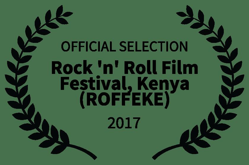 OFFICIAL SELECTION - Rock n Roll Film Festival Kenya ROFFEKE - 2017