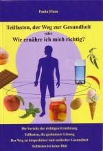 Teilfasten – der Weg zur Gesundheit oder Wie ernähre ich mich richtig?