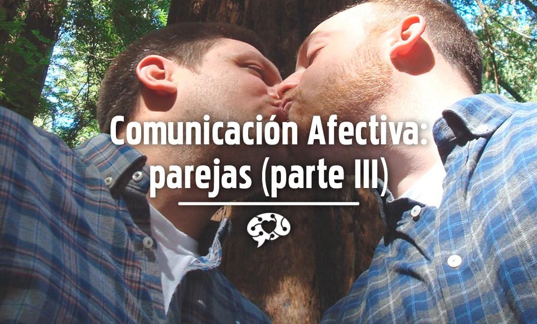 Comunicación Afectiva: parejas (III)