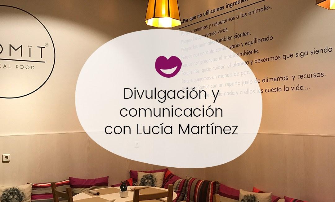 Divulgación y nutrición con Lucía Martínez de Dime Qué Comes