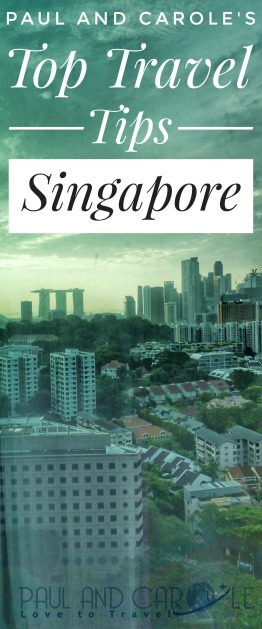 paul and carole singapore top travel tips