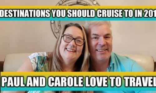 4 destinations you should cruise to in 2019 #cruise #cruising #destinations #paulandcarole #choosecruise #lovecruise