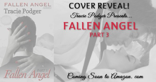 Cover Reveal photo banner for Fallen Angel 3 by Tracie Podger, featuring a photo of the book cover against a sensual black and white backdrop