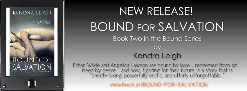 Release Banner for Kendra Leigh's latest contemporary romance novel, Bound for Salvation