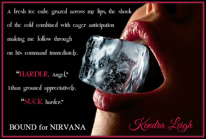 Teaser photo and quote from Bound For NIrvana, by Kendra Leigh