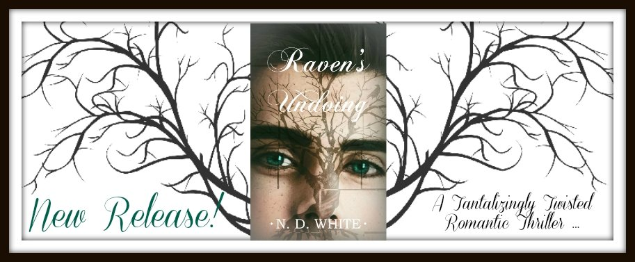 Release photo banner for Raven's Undoing, a romantic thriller by author N. D. White, featuring a photo of the cover against a backdrop of a tree graphic