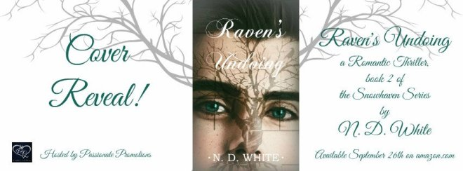 Photo banner announcing the Cover Reveal of Raven's Undoing, by N. D. White
