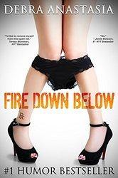 Fire Down Below, by Debra Anastasia