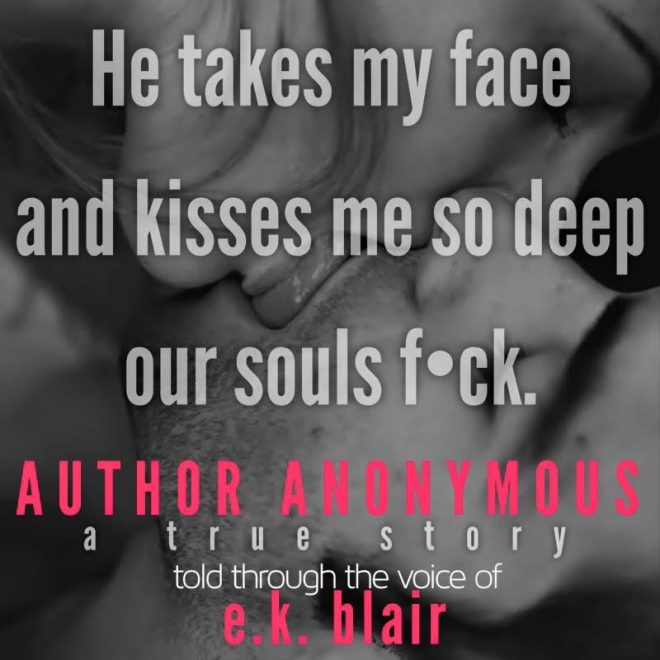 A Photo Teaser Quote from Author Anonymous by E. K. Blair