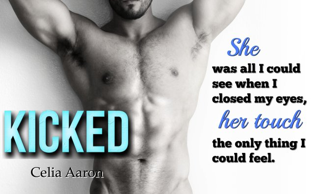 A photo teaser and quote from Kicked, by Celia Aaron