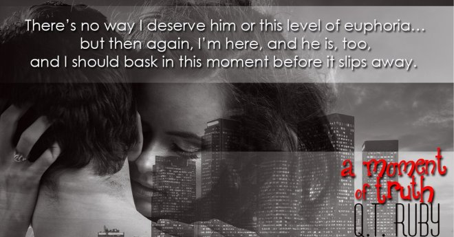 A new teaser and quote from A Moment of Truth, by Q. T. Ruby