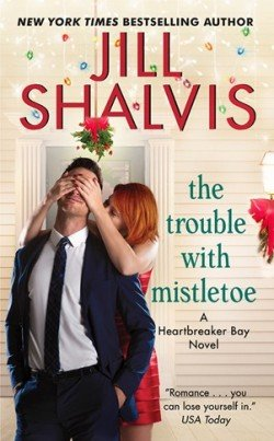 Photo of the cover of The Trouble with Mistletoe, by Jill Shalvis