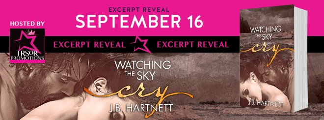 Excerpt Reveal Banner: Watching the Sky Cry, by J. B. Hartnett