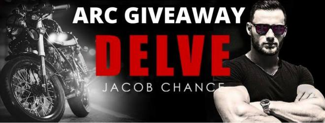 ARC Giveaway Banner for DELVE, by Jacob Chance