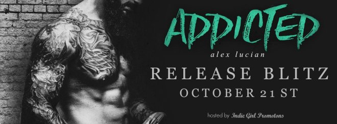 Release Blitz Banner for Addicted, by Alex Lucian