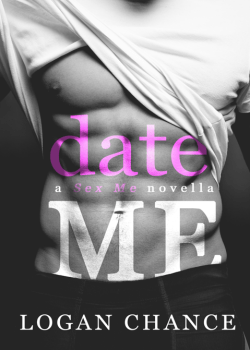 Front Cover, Date Me, by Logan Chance