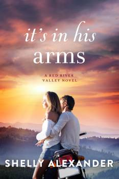 Book Cover, It's In His Arms, by Shelly Alexander