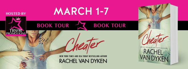Book Tour Promo for Cheater by Rachel Van Dyken