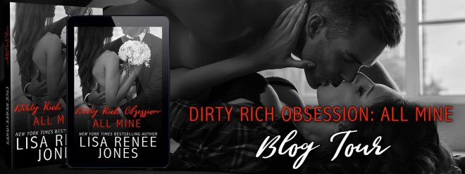 Dirty Rich Obsession All Mine blog tour banner