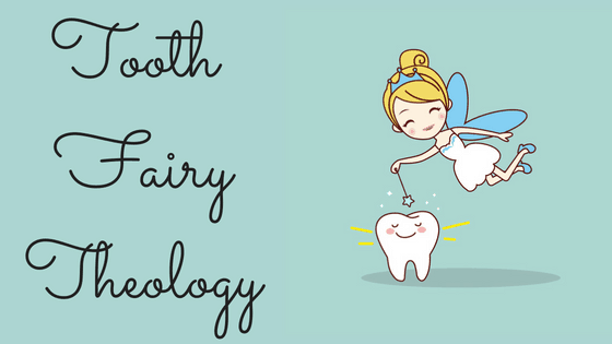 Tooth fairy theology title graphic
