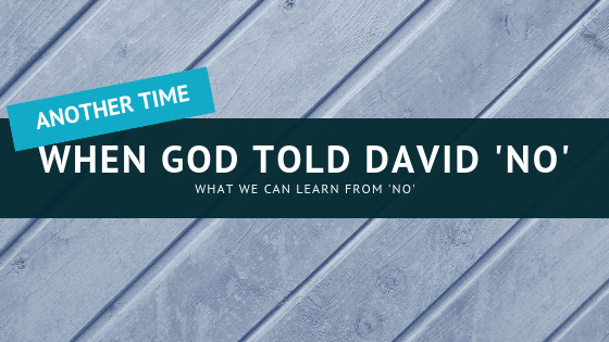 Another Time When God Told David No title graphic