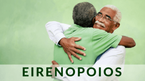 A warm embrace title eirenopoios, the greek word for peacemakers