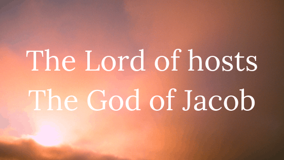 The Lord of Hosts the God of Jacob title graphic