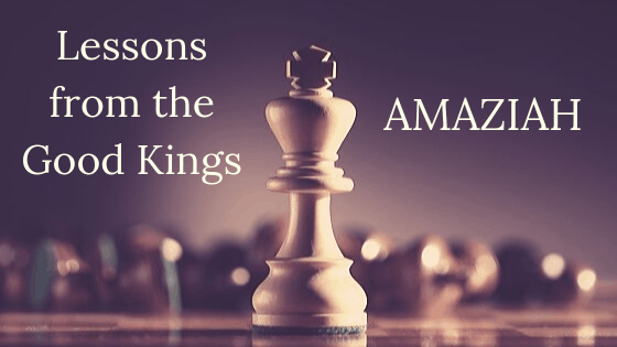 Lessons from the Good Kings Amaziah title graphic