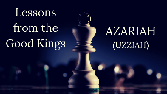 Lessons from the good kings Azariah title graphic