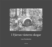 Skogshuggarna i Fjärran västerns skogar - en unik svensk utvandringshistoria Bokomslag