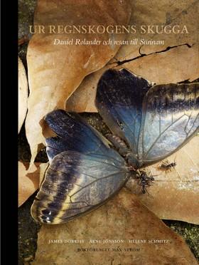 Ur regnskogens skugga - Daniel Rolander och resan till Surinam Bokomslag
