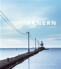 Vänern - Upplevelser vid vatten Bokomslag