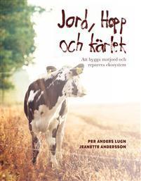 Jord, Hopp och kärlek - Att bygga matjord och reparera ekosystem Bokomslag