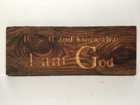 Be still and know that I am God $28.00