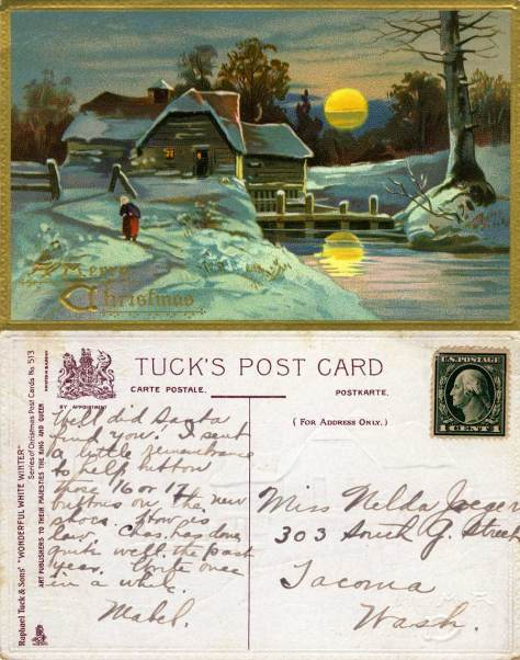 "Clearly a ""split message"" card, and both sides of its are shown.  This is a Tuck's Post Card, a prolific English producer who yet printed this card in Saxony not Sussex.  Tuck's cards also got their own titles.  This one they have named ""Wonderful White Winter.""  Like this one many cards end with a supplication that the pesons getting it write back more often.  This one has a penny stamp but is not postmarked.  Perhaps the author had second thoughts about sending it, or sid not want to be separated form this wonderful winter."