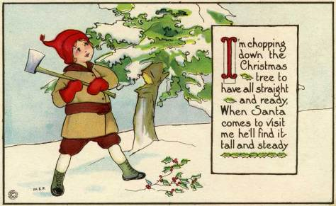 """Another """"USA Made"""" card but without postmark of personal message.  The featured message with the art, however, may be contrasted with that on the card above it.  This is the one time a year a child may be considered virtuous and not naughty for cutting down a tree."""