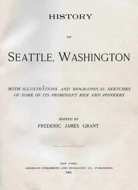 Title page for F.J. Grant's 1891 History of Seattle.