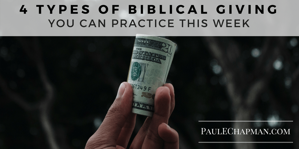 Four Types of Biblical Giving You Should Practice This Week