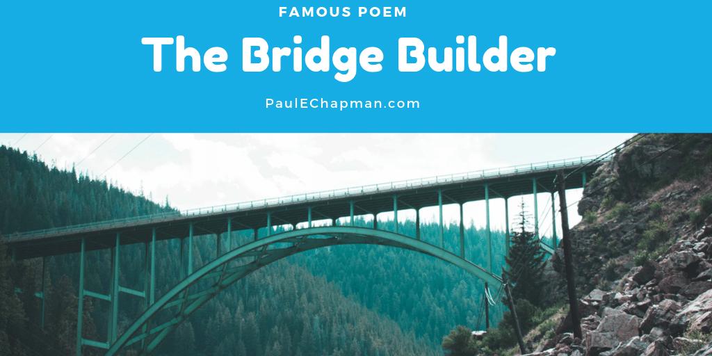 The Bridge Builder – Famous Poem