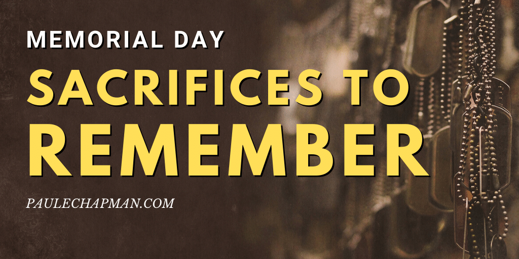 Sacrifices To Remember on Memorial Day