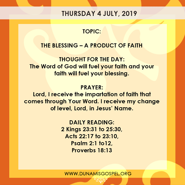 Seeds Of Destiny July 4 THE BLESSING – A PRODUCT OF FAITH