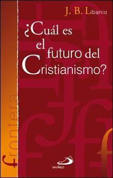 17 Frontera EL FUTURO DEL CRISTIANISMO portada.indd